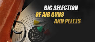 Big selection of air guns and pelets